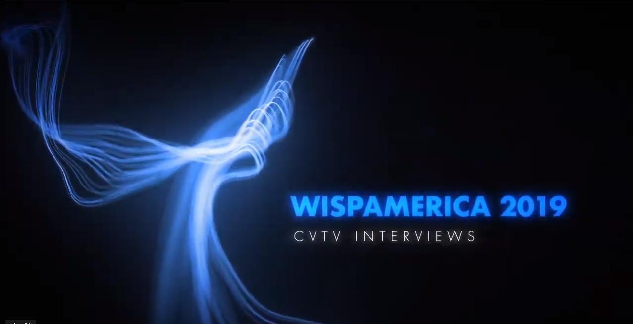 WISPAmerica 2019 ChannelVision Interview